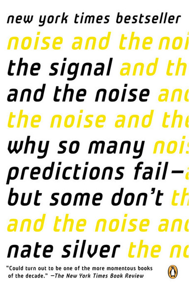 The Signal and the Noise: Why So Many Predictions Fail--But Some Don't Cover