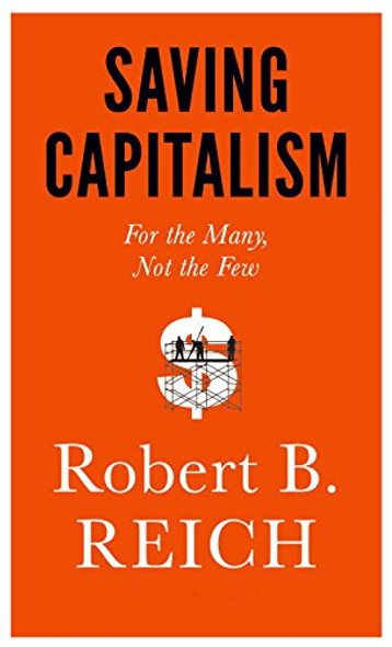Saving Capitalism: For the Many, Not the Few Cover