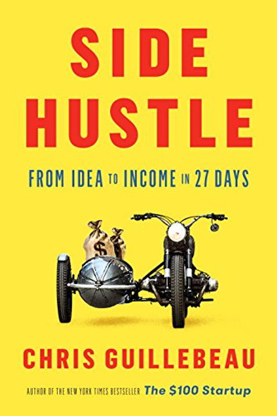 Side Hustle: From Idea to Income in 27 Day Cover