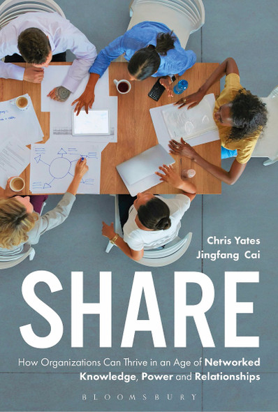 Share: How Organizations Can Thrive in an Age of Networked Knowledge, Power and Relationships Cover
