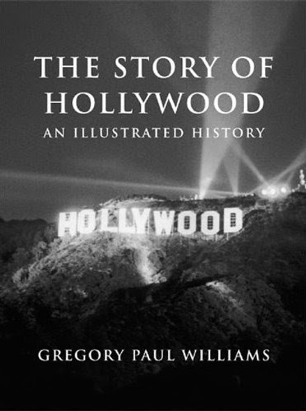 The Story of Hollywood: An Illustrated History Cover