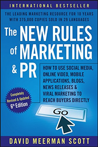 The New Rules of Marketing and PR: How to Use Social Media, Online Video, Mobile Applications, Blogs, Newsjacking, and Viral Marketing to Reach Buyers Directly (6th Ed.) Cover