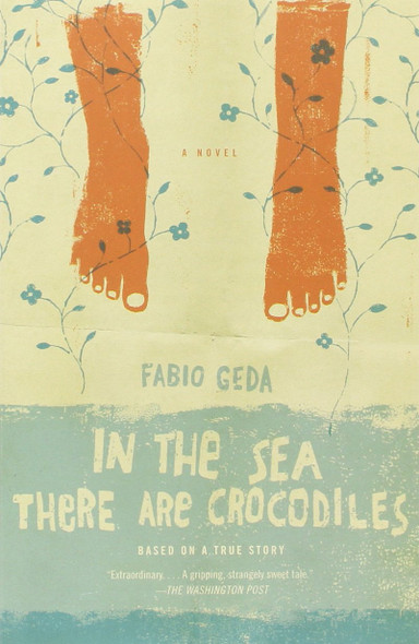 In the Sea There Are Crocodiles: Based on the True Story of Enaiatollah Akbari Cover