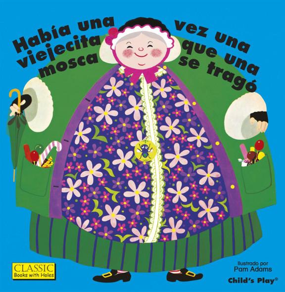 Habia Una Vez Una Viejecita Que Una Mosca Se Trago (Classic Books with Holes) Cover