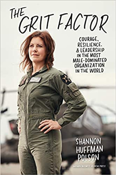 The Grit Factor: Courage, Resilience, and Leadership in the Most Male-Dominated Organization in the World Cover