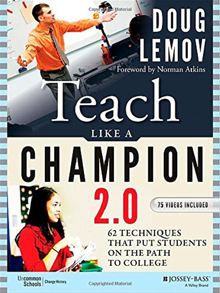 Teach Like a Champion 2.0: 62 Techniques That Put Students on the Path to College (2ND ed.) Cover