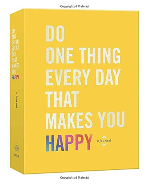 Do One Thing Every Day That Makes You Happy: A Journal Cover