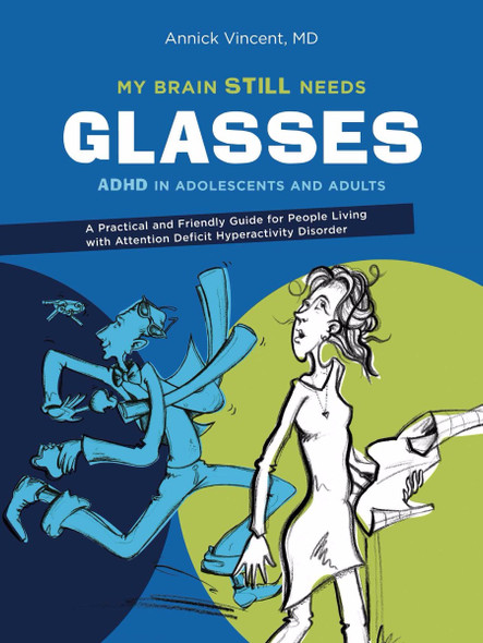 My Brain Still Needs Glasses: ADHD in Adolescents and Adults Cover