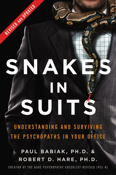 Snakes in Suits, Revised Edition: When Psychopaths Go to Work Cover