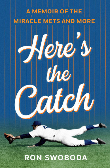 Here's the Catch: A Memoir of the Miracle Mets and More Cover