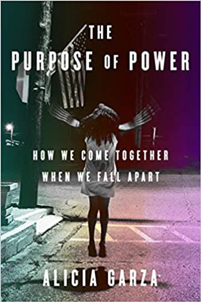 The Purpose of Power: How We Come Together When We Fall Apart Cover