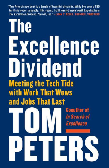 The Excellence Dividend: Meeting the Tech Tide with Work That Wows and Jobs That Last Cover