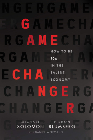 Game Changer: How to Be 10x in the Talent Economy Cover