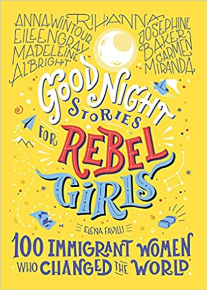 Good Night Stories for Rebel Girls: 100 Immigrant Women Who Changed the World, Volume 3 (Good Night Stories for Rebel Girls) Cover