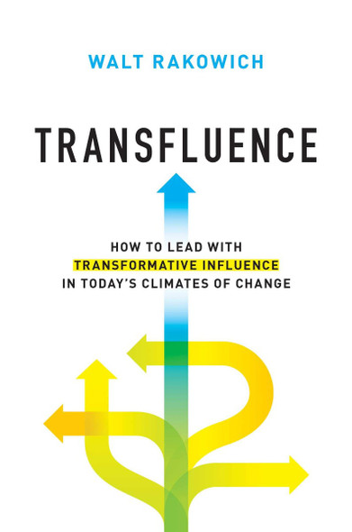 Transfluence: How to Lead with Transformative Influence in Today's Climates of Change Cover