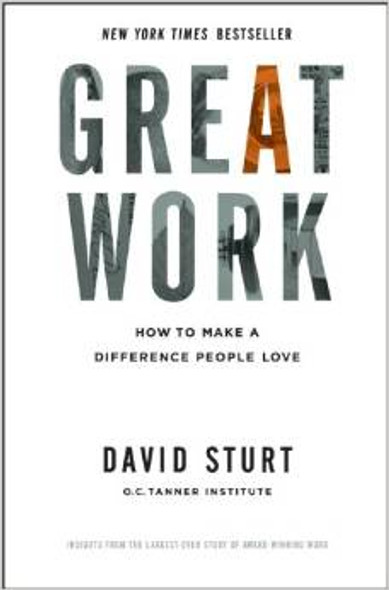 Great Work: How to Make a Difference People Love Cover