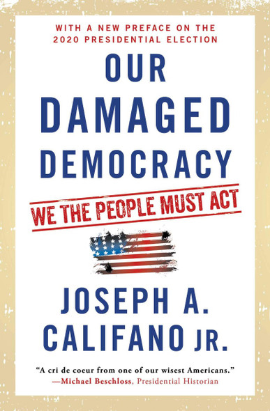 Our Damaged Democracy: We the People Must Act Cover