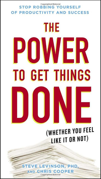 The Power to Get Things Done: (Whether You Feel Like It or Not) Cover
