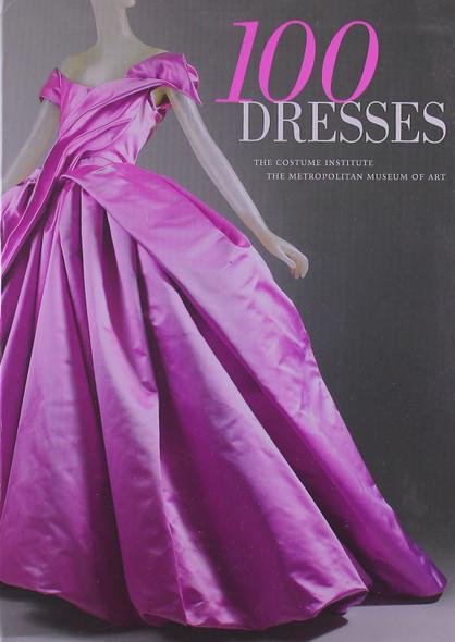 100 Dresses: The Costume Institute / The Metropolitan Museum of Art Cover