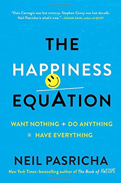 The Happiness Equation: Want Nothing + Do Anything = Have Everything Cover