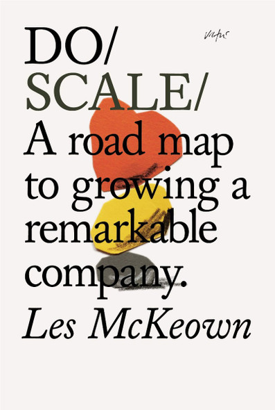 Do Scale: A Road Map to Growing a Remarkable Company Cover