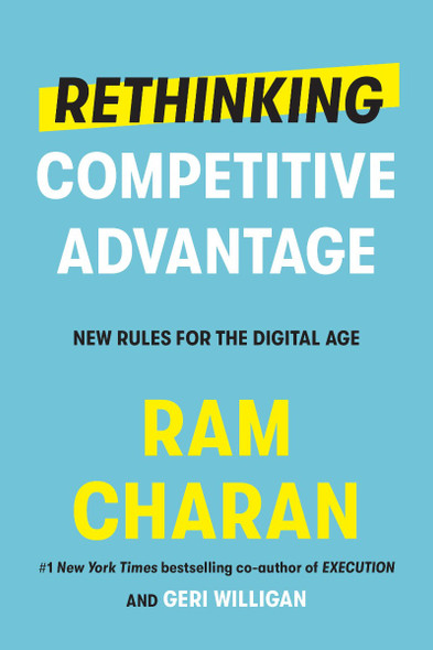 Rethinking Competitive Advantage: New Rules for the Digital Age Cover