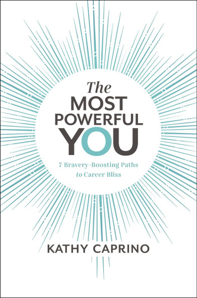 The Most Powerful You: 7 Bravery-Boosting Paths to Career Bliss Cover