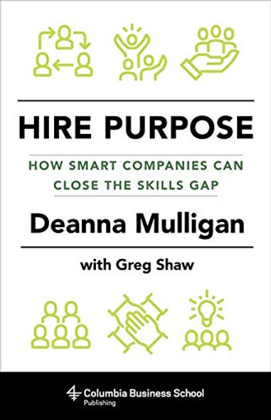 Hire Purpose: How Smart Companies Can Close the Skills Gap Cover