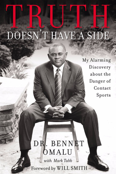 Truth Doesn't Have a Side: My Alarming Discovery about the Danger of Contact Sports Cover