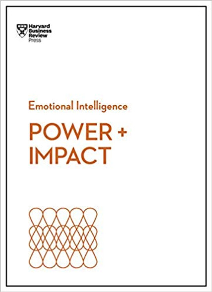 Power and Impact (HBR Emotional Intelligence Series) Cover