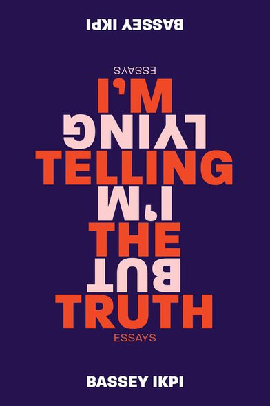 I'm Telling the Truth, But I'm Lying: Essays Cover
