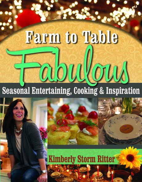 Farm to Table Fabulous: Seasonal Entertaining, Cooking & Inspiration (Farm to Table) Cover