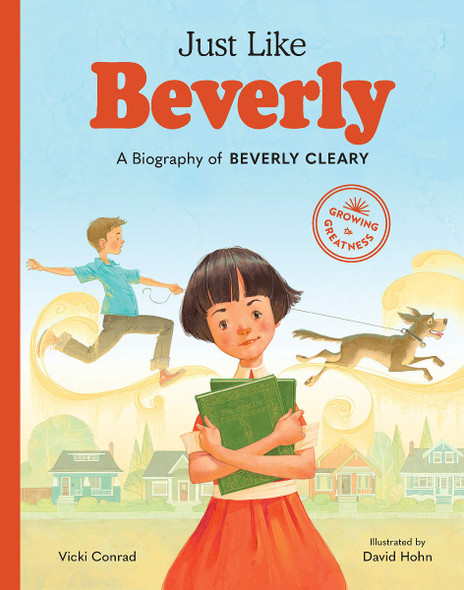 Just Like Beverly: A Biography of Beverly Cleary (Growing to Greatness) Cover