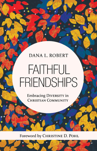 Faithful Friendships: Embracing Diversity in Christian Community Cover