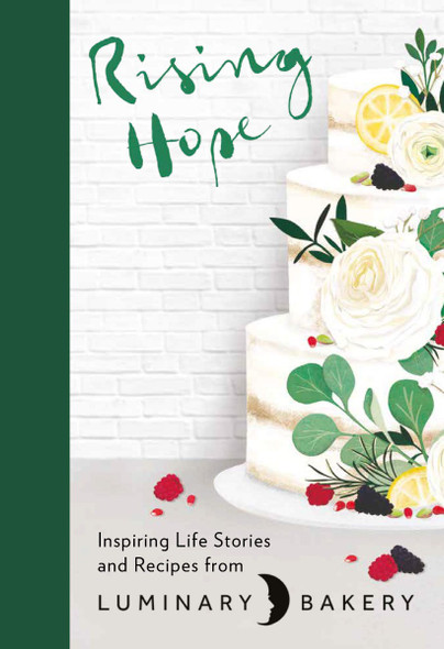 Rising Hope: Recipes and Stories from Luminary Bakery Cover