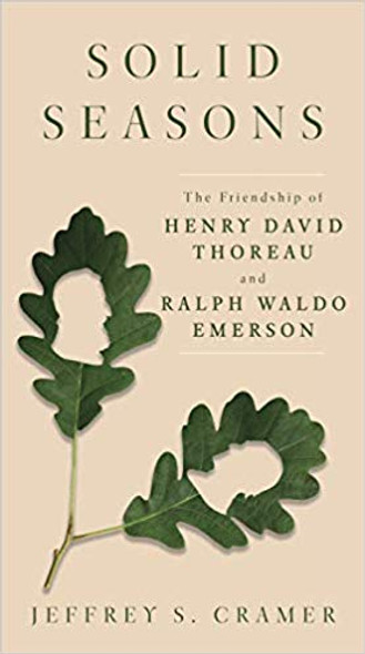 Solid Seasons: The Friendship of Henry David Thoreau and Ralph Waldo Emerson Cover