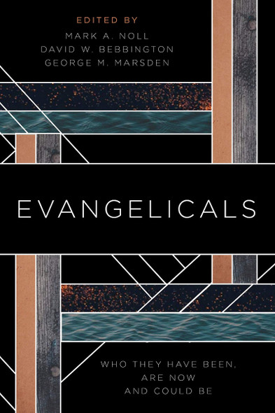 Evangelicals: Who They Have Been, Are Now, and Could Be Cover