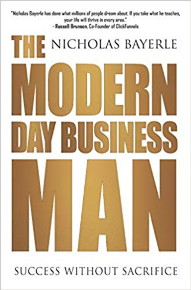 The Modern Day Business Man: Success Without Sacrifice Cover