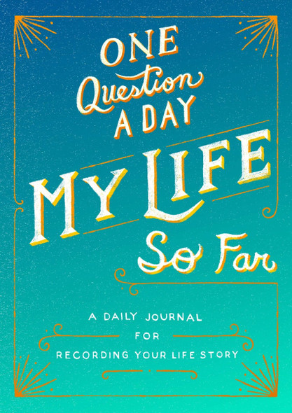 One Question a Day: My Life So Far: A Daily Journal for Recording Your Life Story Cover