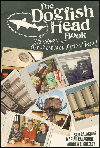The Dogfish Head Book: 25 Years of Off-Centered Adventures Cover