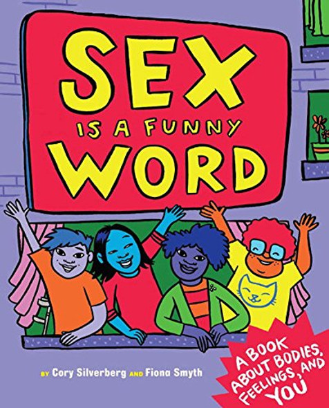 Sex Is a Funny Word: A Book about Bodies, Feelings, and You Cover