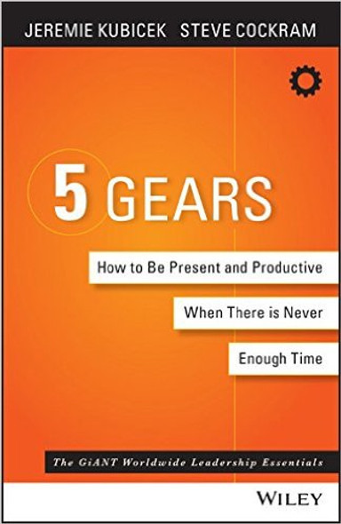 5 Gears: How to Be Present and Productive When There Is Never Enough Time Cover