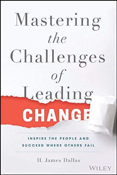 Mastering the Challenges of Leading Change: Inspire the People and Succeed Where Others Fail Cover
