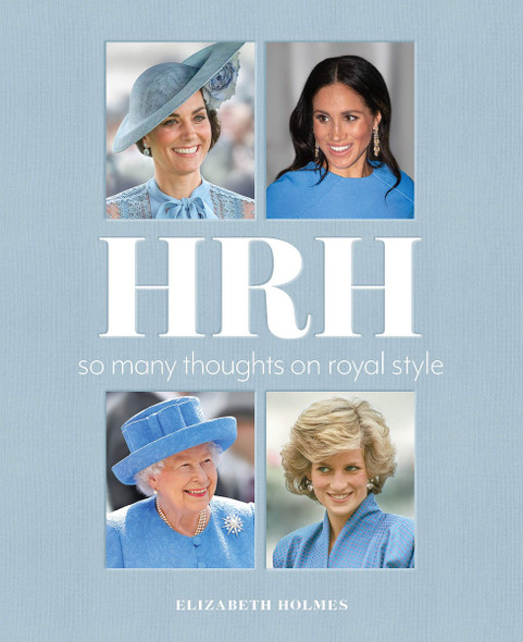 HRH: So Many Thoughts on Royal Style Cover