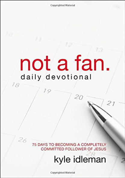 Not a Fan Daily Devotional: 75 Days to Becoming a Completely Committed Follower of Jesus Cover