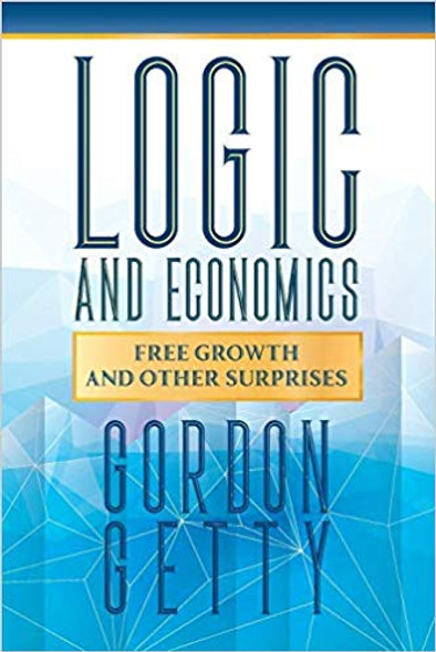 Logic and Economics: Free Growth and Other Surprises Cover