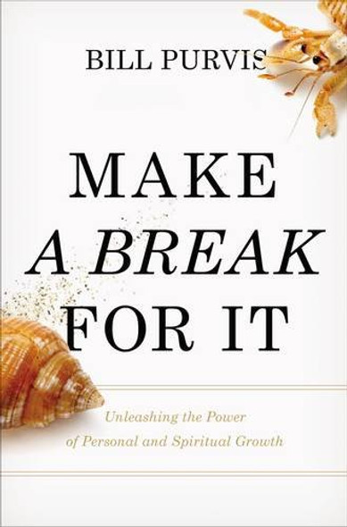 Make a Break for It: Unleashing the Power of Personal and Spiritual Growth Cover