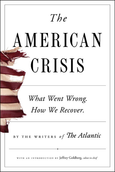 The American Crisis: What Went Wrong. How We Recover. Cover