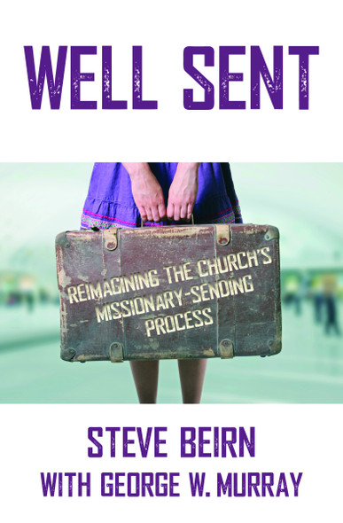 Well Sent: Reimagining the Church's Missionary-Sending Process Cover