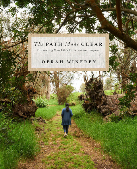 The Path Made Clear: Discovering Your Life's Direction and Purpose Cover